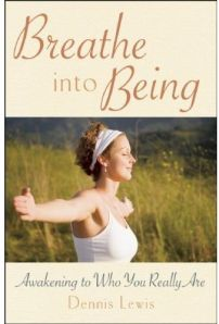 Breathe Into Being: Awakening to Who You Really Are