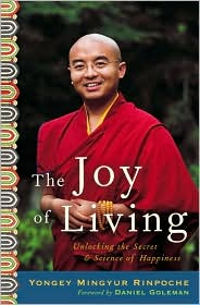 The Joy of living, by Yongey Mingyur Rinpoche